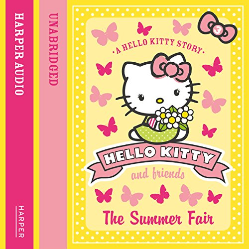 The Summer Fair: Hello Kitty and Friends, Book 3 audiobook cover art