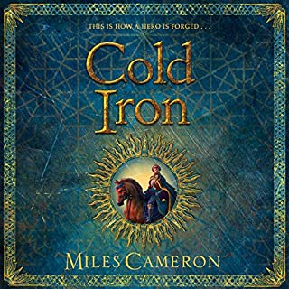 Cold Iron                   By:                                                                                                                                 Miles Cameron                               Narrated by:                                                                                                                                 Mark Meadows                      Length: 19 hrs and 29 mins     74 ratings     Overall 4.4