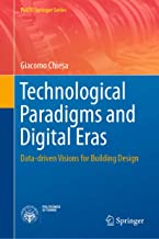 Technological Paradigms and Digital Eras: Data-driven Visions for Building Design (PoliTO Springer Series)