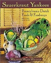 Sauerkraut Yankees: Pennsylvania Dutch Foods and Foodways