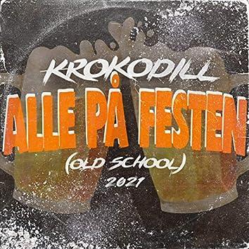 Alle På Festen (Old School 2021)