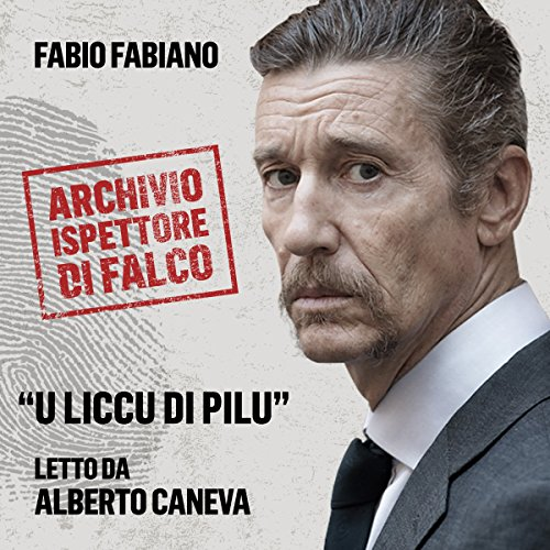 U Liccu di Pilu (L'archivio dell'Ispettore Di Falco) | Fabio Fabiano