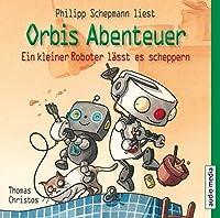 Orbis Abenteuer. Ein kleiner Roboter laesst es scheppern