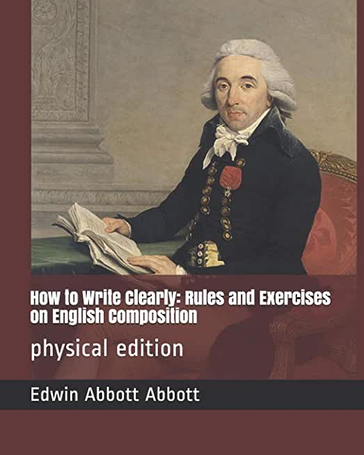How to Write Clearly: Rules and Exercises on English Composition: physical edition