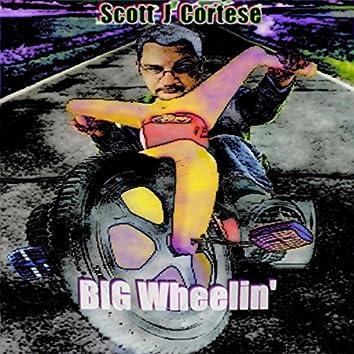 Big Wheelin'
