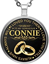 FamilyGift Name Necklace to My Gorgeous Connie Wife I Loved You Then I Love You Still Always Have Always Will - Pendent Necklace Silver Plated