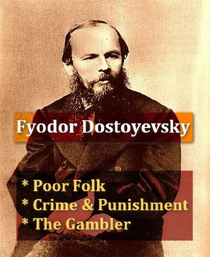 Download Crime and Punishment PLUS Poor Folk & The Gambler (English Edition) B002C1BEYG