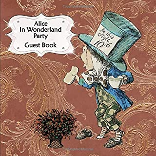 Guest Book: Alice In Wonderland Party Sign In, Wishes, Messages, and Comments   Includes Gift Log   Brown Floral