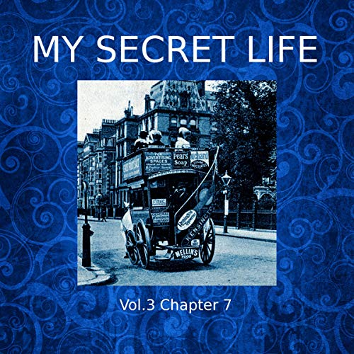My Secret Life: Volume Three Chapter Seven cover art