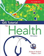 GIS Tutorial for Health: Fifth Edition (GIS Tutorials)