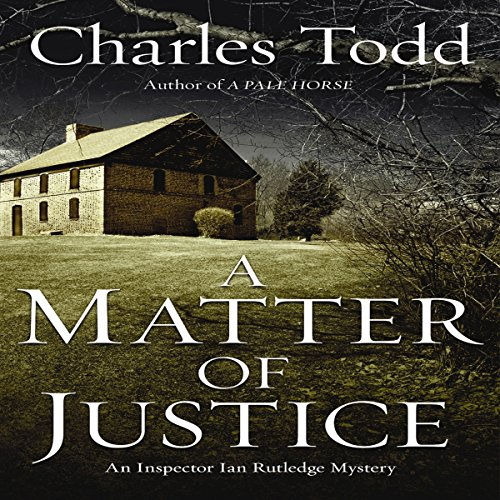 A Matter of Justice: Inspector Ian Rutledge Mysteries