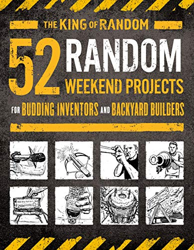 52 Random Weekend Projects: For Budding Inventors and Backyard Builders (English Edition)