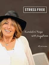 Stress Free - Kundalini Yoga with Maya Fiennes - 40 minutes