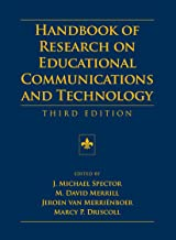Handbook of Research on Educational Communications and Technology: A Project of the Association for Educational Communications and Technology (AECT Series 2)