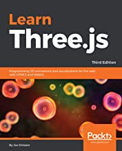 Learn Three.js: Programming 3D animations and visualizations for the web with HTML5 and WebGL, 3rd Edition