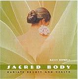 Sacred Body: Radiate Beauty and ...
