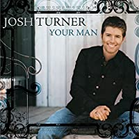 Your Man by Josh Turner (2006-01-24)