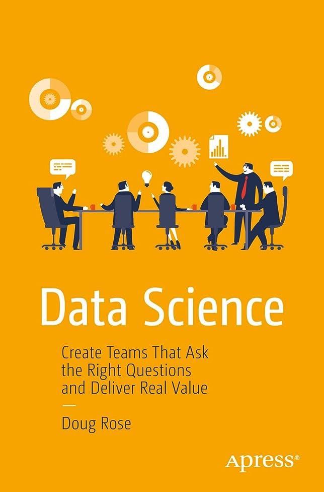 酔って独特のズボンData Science: Create Teams That Ask the Right Questions and Deliver Real Value (English Edition)