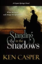 Standing In The Shadows: A Coyote Springs Novel