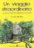 Un viaggio straordinario. La storia e la poesia della Divina Commedia. Per la Scuola media...