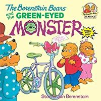 The Berenstain Bears and the Green-Eyed Monster (First Time Books(R))