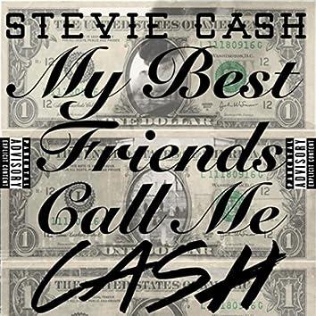 My Best Friends Call Me Cash