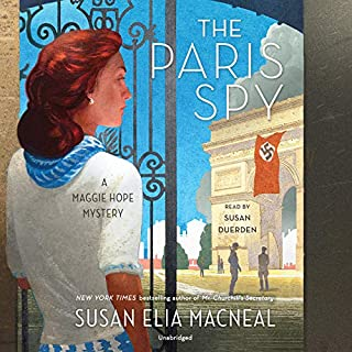 The Paris Spy     A Maggie Hope Mystery              Written by:                                                                                                                                 Susan Elia MacNeal                               Narrated by:                                                                                                                                 Susan Duerden                      Length: 9 hrs and 56 mins     6 ratings     Overall 4.2