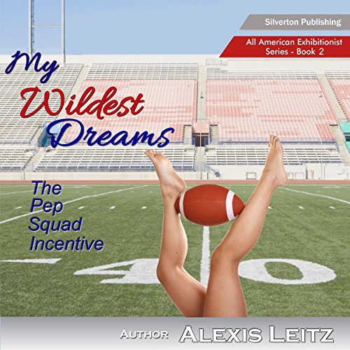Couverture de My Wildest Dreams: The Pep Squad Incentive