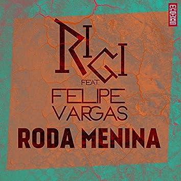 Roda Menina (feat. Felipe Vargas)