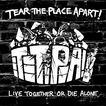 Live Together or Die Alone