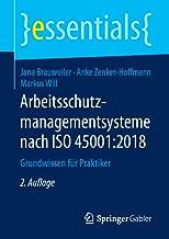 Arbeitsschutzmanagementsysteme nach ISO 45001:2018: Grundwissen für Praktiker (essentials) (German Edition)