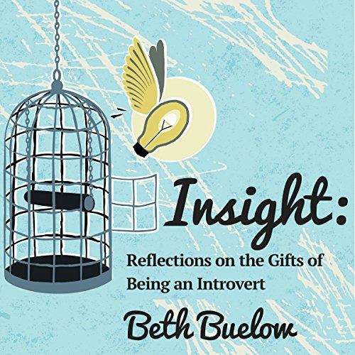 Insight: Reflections on the Gifts of Being an Introvert cover art
