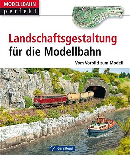 Modellbahn Landschaftsbau: Landschaftsgestaltung für die Modellbahn, Vom Vorbild zum Modell. Perfekte Anlagenplanung zur realistischen Landschaftsgestaltung. (MB perfekt 218x260, 144 S.)