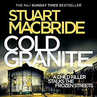 Cold Granite     Logan McRae, Book 1              By:                                                                                                                                 Stuart MacBride                               Narrated by:                                                                                                                                 Steve Worsley                      Length: 13 hrs and 20 mins     322 ratings     Overall 4.3
