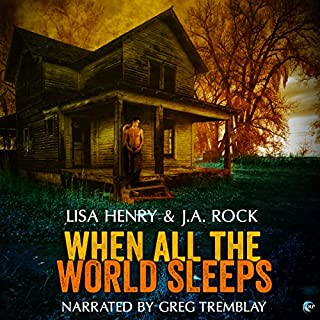 When All the World Sleeps                   By:                                                                                                                                 Lisa Henry,                                                                                        J.A. Rock                               Narrated by:                                                                                                                                 Greg Tremblay                      Length: 12 hrs and 11 mins     285 ratings     Overall 4.3