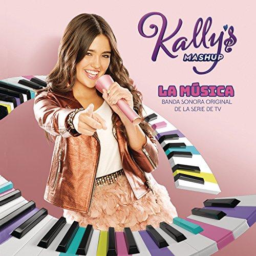 KALLY's Mashup: La Música (Banda Sonora Original de la