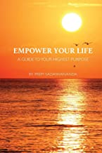 Empower Your Life: A Guide to Your Highest Purpose (1)
