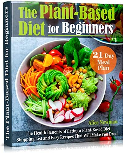 The Plant Based Diet for Beginners The Health Benefits of Eating a Plant Based Diet 21 Day Meal product image
