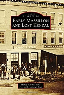 Early Massillon and Lost Kendal (Images of America)