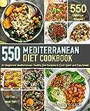 Mediterranean Diet Cookbook For Beginners: 550 Mediterranean Healthy Diet Recipes To Cook Quick & Easy Meals (English Edition)