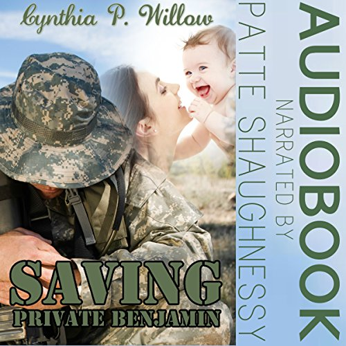 Saving Private Benjamin                   By:                                                                                                                                 Cynthia P. Willow                               Narrated by:                                                                                                                                 Patte Shaughnessy                      Length: 3 hrs and 2 mins     2 ratings     Overall 4.5