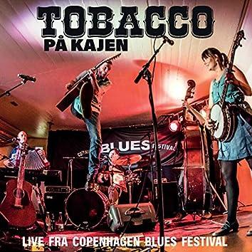 TOBACCO på kajen - Live fra Copenhagen blues festival
