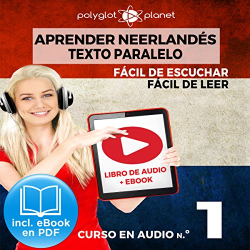 Aprender Neerlandés | Fácil de Leer | Fácil de Escuchar - Texto Paralelo - Curso en Audio No. 1 [Learn Dutch - Easy Reader - Easy Audio - Parallel Text: Audio Course No. 1] cover art