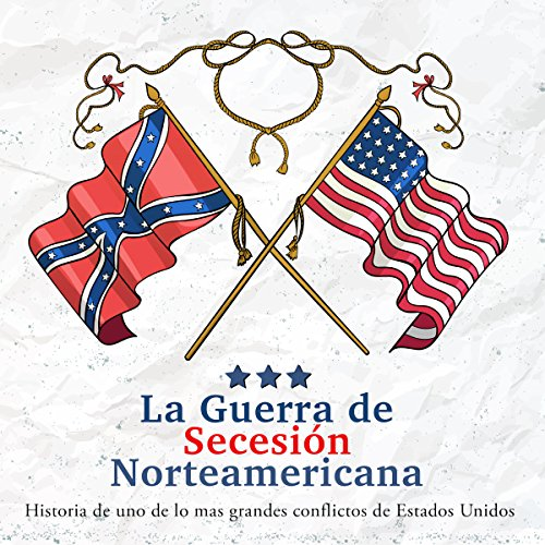 La Guerra de Secesión Norteamericana [The American Civil War] audiobook cover art