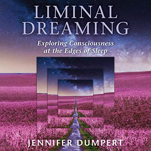 Liminal Dreaming     Exploring Consciousness at the Edges of Sleep              By:                                                                                                                                 Jennifer Dumpert                               Narrated by:                                                                                                                                 Jennifer Dumpert                      Length: 8 hrs and 24 mins     Not rated yet     Overall 0.0