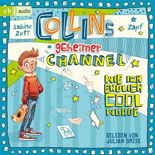 Collins geheimer Channel: Wie ich endlich cool wurde