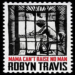 Mama Can't Raise No Man cover art
