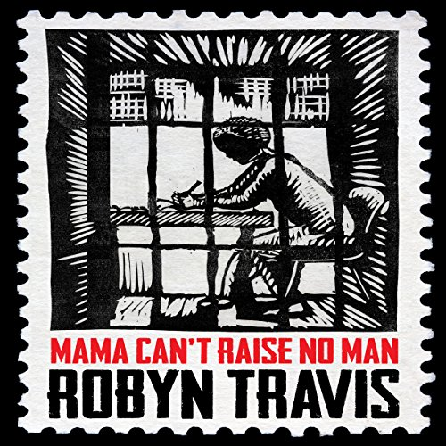 Mama Can't Raise No Man cover art
