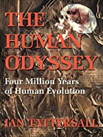 The Human Odyssey: Four Million Years of Human Evolution by Ian Tattersall(2001-08-15)