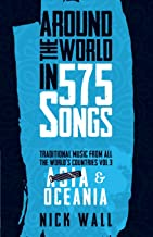 Around the World in 575 Songs: Asia & Oceania: Traditional Music from all the World's Countries - Volume 3
